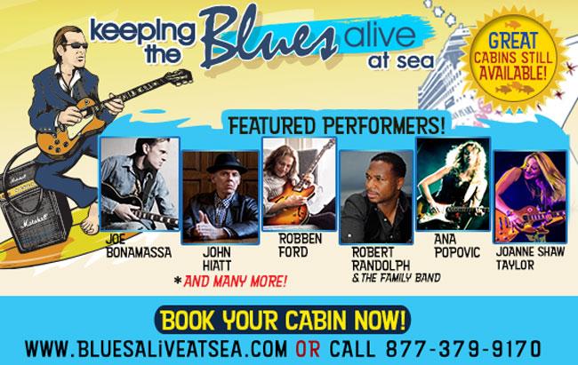 Keeping The Blues Alive At Sea. Starring Joe Bonamassa, John Hiatt, Robben Ford, Robert Randolph & The Family Band, Ana Popovic, Joanne Shaw Taylor, and more! Book now.