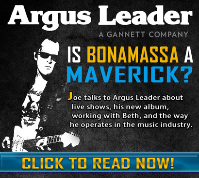 Argus Leader. Is Bonamassa a maverick? Joe talks to Argus Leader about live shows, his new album, working with Beth, and the way he operates in the music industry. Read Now!
